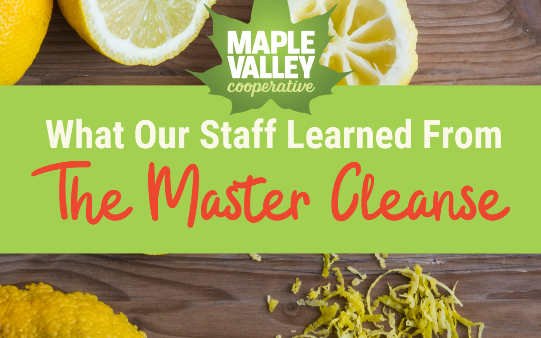 What Our Staff Learned From The Master Cleanse